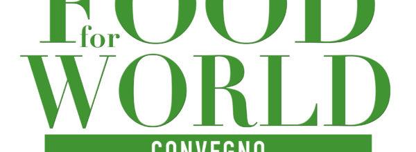 Convegno Food for World – 15 ottobre 2016