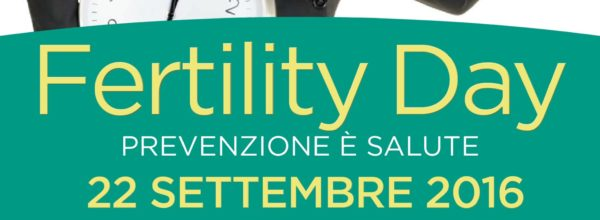 Fertility Day – Prevenzione è salute, 22 settembre 2016